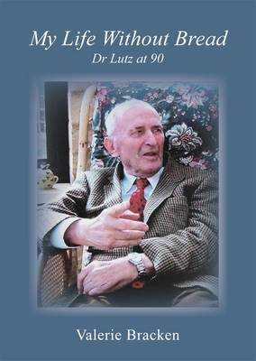 My Life without Bread: Dr Lutz at 90