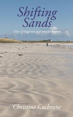 Shifting Sands: Tales of Transience and Transformation