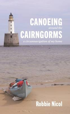 Canoeing Around the Cairngorms: A Circumnavigation of My Home