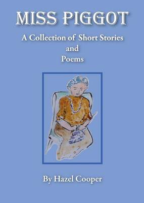 Miss Piggot - A Collection of Short Stories and Poems