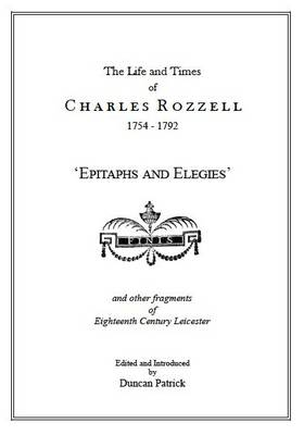 The Life and Times of Charles Rozzell, 1754-1792: Epitaph and Elegies