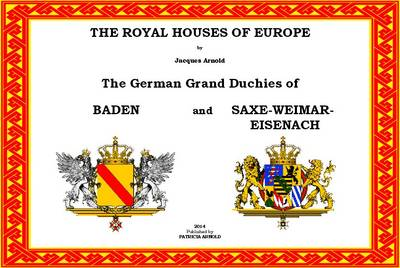 The Royal Houses of Europe: The German Grand Duchies of Baden and Saxe-Weimar-Eisenach