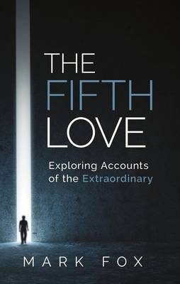 The Fifth Love: Exploring Accounts of the Extraordinary