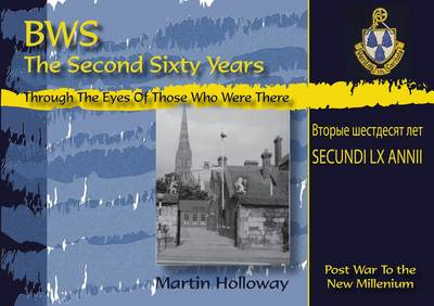 BWS: the Second Sixty Years: Through the Eyes of Those Who Were There