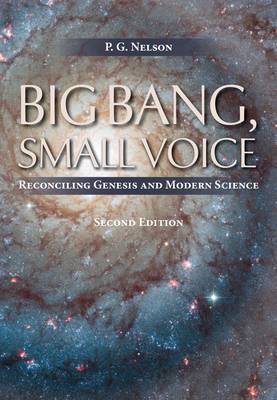 Big Bang, Small Voice: Reconciling Genesis and Modern Science