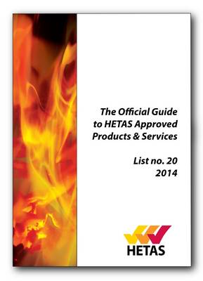 The Official Guide to Hetas Approved Products & Services: 2014