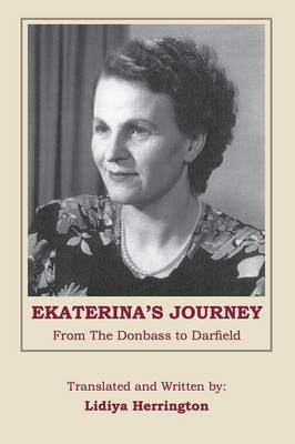 Ekaterina's Journey: From the Donbass to Darfield a Biography