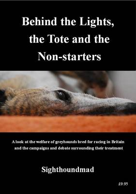 Behind the Lights, the Tote and the Non-Starters: A Look at the Welfare of Greyhounds Bred for Racing in Britain and the Campaigns and Debate Surrounding Their Treatment