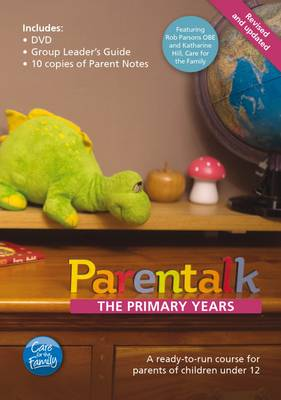 Parentalk - The Primary Years: A Ready-to-Run Course for Parents of Children Up to the Early Teenage Years: Parentalk - The Teenage Years