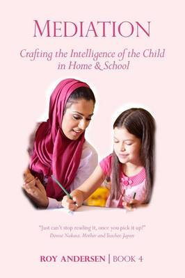 Mediation: Crafting the Intelligence of the Child in Home and Schoo