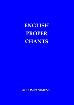 English Proper Chants (Accompaniment): Chants for Entrance & Communion Antiphons of the Roman Missal for Sundays & Solemnities