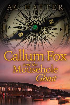 Callum Fox and the Mousehole Ghost