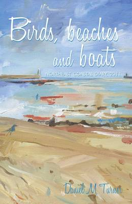 Birds, Beaches and Boats: Northeast Coastal Diary, 2011