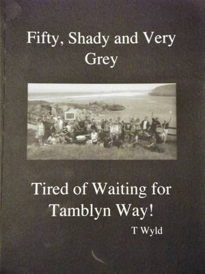 Fifty, Shady and Very Grey: Tired of Waiting for Tamblyn Way!