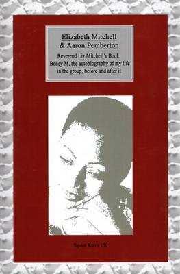 Reverend Liz Mitchell's Book Boney M: The Autobiography of My Life in the Group, Before and After it