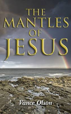 The Mantles of Jesus