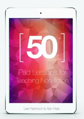 50+ iPad Lessons for Teaching Non-Fiction: No.2