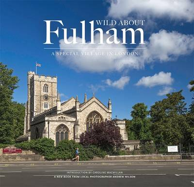 Wild About Fulham: A Special Village in London
