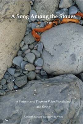 A Song Among the Stones: A Performance Piece for Voice, Woodwind and String
