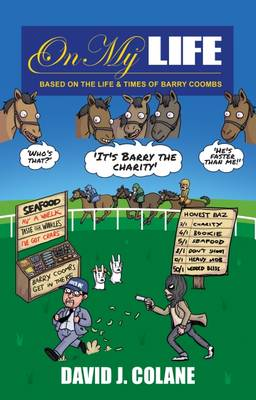 On My Life: Based on the Life & Times of Barry Coombs