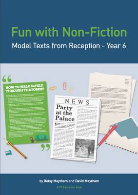 Fun with Non-Fiction: Model Texts from Reception - Year 6: 2015