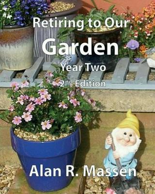 Retiring to Our Garden: Year Two