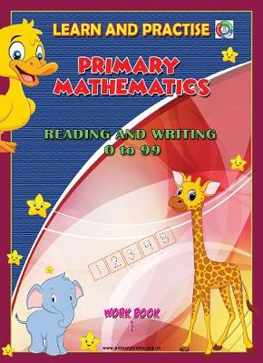 LEARN BY PRACTISE: Primary Mathematics Workbook ~ 1: Reading and Writing Numbers 0 to 99