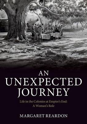 An Unexpected Journey: Life in the Colonies at Empires End: A Woman's Role