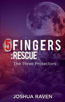 5fingers: Rescue: The Three Protectors: Book 4