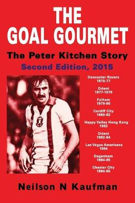 The Goal Gourmet: The Peter Kitchen Story