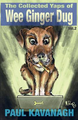 The Collected Yaps of the Wee Ginger Dug Volume 2