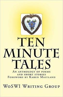 Ten Minute Tales: An Anthology of Short Stories and Poems