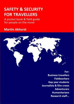 Safety & Security for Travellers: A Pocketbook and Fieldguide for People on the Move