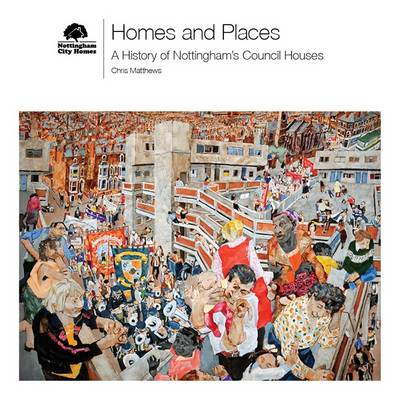 Homes and Places, A History of Nottingham's Council Houses