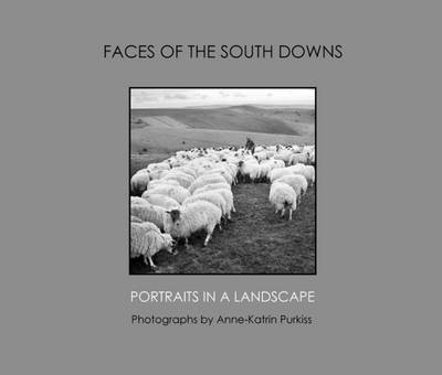Faces of the South Downs: Portraits in a Landscape