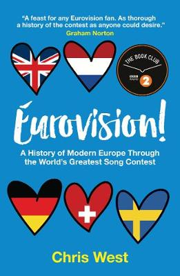 Eurovision!: A History of Modern Europe Through the World's Greatest Song Contest