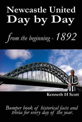 Newcastle United Day by Day: Bumper book of historical facts and trivia for every day of the year.