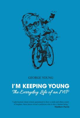 I'm Keeping Young: The Everyday Life of an MP