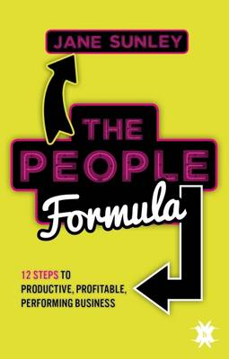 The People Formula: 12 Steps to Productive, Profitable, Performing Business