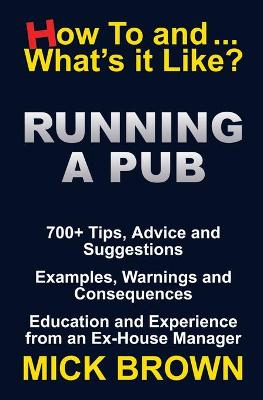 Running a Pub (How to...and What's it Like?)