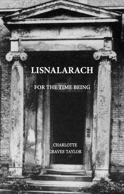 Lisnalarach: For the Time Being
