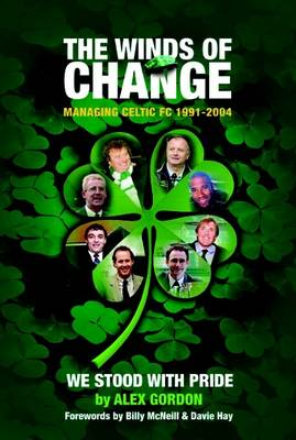 The Winds of Change: Managing Celtic FC, 1991-2004