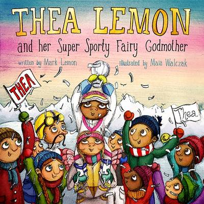 Thea Lemon and Her Super Sporty Fairy Godmother: Book 2