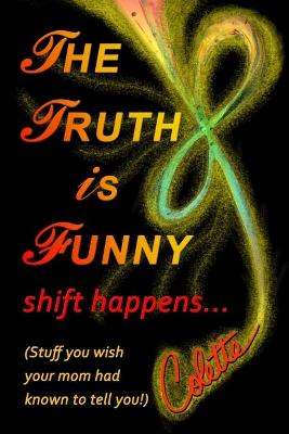 The Truth Is Funny, Shift Happens