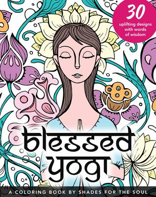 Blessed Yogi: A Coloring Book by Shades for the Soul