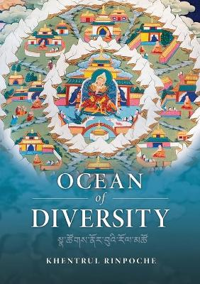Ocean of Diversity: An Unbiased Summary of Views and Practices, Gradually Emerging from the Teachings of the World's Wisdom Traditions.