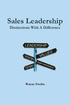 Sales Leadership: Distinctions with a Difference