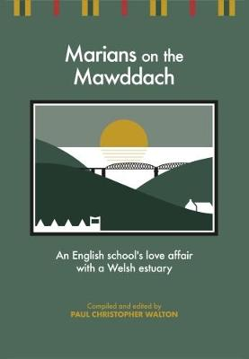 Marians on the Mawddach: An English School's Love Affair with a Welsh Estuary
