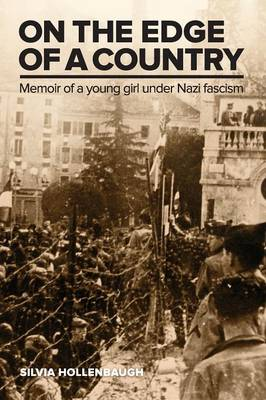 On the Edge of a Country: Memoir of a Young Girl Under Nazi Fascism