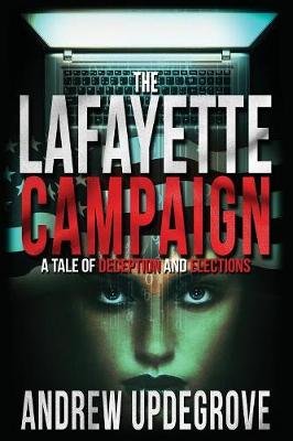 The Lafayette Campaign: A Tale of Deception and Elections